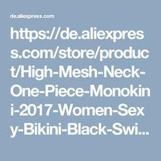 https://de.aliexpress.com/store/product/High-Mesh-Neck-One-Piece-Monokini-2017-Women-Sexy-Bikini-Black-Swimwear-Hollow-Out-Beachwear-Cut/2926066_32796582802.html