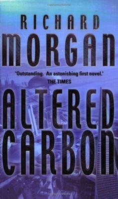 Richard Morgan: Altered Carbon