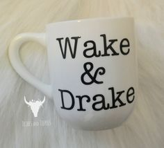 Drake mug  Wake and Drake  Drake  Funny coffee by TribesandTeepees