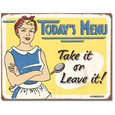 """Today's Menu Humorous Vintage Tin Sign  *I'm making a chalkboard to hang under this so I don't have to hear """"what's for dinner?"""" 25 times a day.."""
