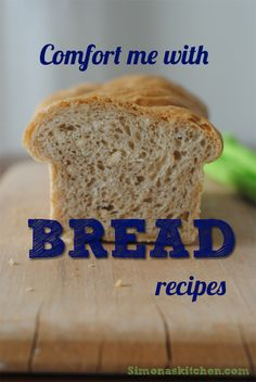 Easy and Tasy Bread Recipes... http://simonaskitchen2.blogspot.it/search/label/bread