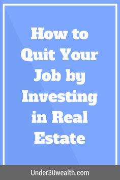 how to quit your job investing in real estate. Real estate investing, real estate marketing, real estate agent, landlord, financing your investment property, real estate humor, tips for buyers, transaction checklist, tips for agents, terms, zillow, first time buyer, rental property, terminology, house, buying a new home, save money, mortgage loan, fha, net worth, retirement, cash flow, personal finance, millionaire, investor, property manager