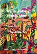 IRENE. VALOR Y SOLIDARIDAD (novela) | Tus Libros Digitales