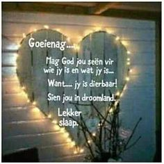 Jy is dierbaar. Good Night Blessings, Good Night Wishes, Good Night Sweet Dreams, Good Night Quotes, Morning Quotes, Spiritual Quotes, Positive Quotes, Thinking Of You Quotes, Evening Greetings