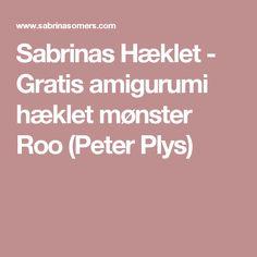 Sabrinas Hæklet - Gratis amigurumi hæklet mønster Roo (Peter Plys)