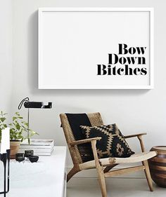 Bow Down Bitches | Typography Poster | Downloadable print | Digital file | Black and White Fashion Printable Art
