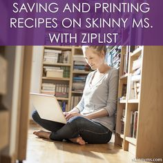 Saving & Printing Recipes On Skinny Ms. With ZipList!  #ziplist #recipes #skinnyms print recip