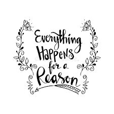 Image result for everything happens for a reason