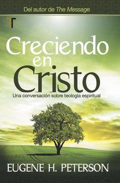 Creciendo en Cristo.  Una conversación sobre teología espiritual.