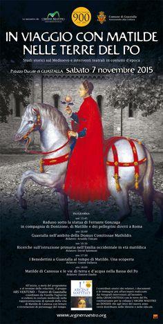 Grazie a L'ARGINE MAESTRO, sabato 7 novembre 2015 Guastalla ritornerà al Medioevo.  http://associazionearginemaestro.blogspot.it/2015/10/in-viaggio-con-matilde-nelle-terre-del.html