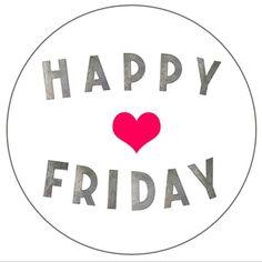 Happy Friday heart