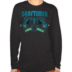 Draftsmen Gone Wild T Shirt, Hoodie Sweatshirt