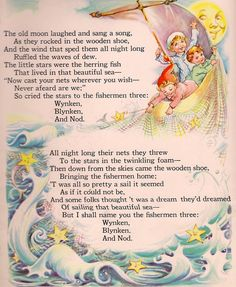 Winken, Blinken and Nod by Eugene Field-stanzas 2 & old moon laughed and sang a song, as they rocked in the wooden shoe, and the wind that sped them all night long ruffled the waves of dew. Nursery Rhymes Poems, Rhymes Songs, Kids Poems, Vintage Nursery, Vintage Children's Books, Children's Book Illustration, Childhood Memories, Childrens Books, Fairy Tales