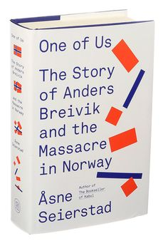 One of Us: The Story of Anders Breivik and the Massacre in Norway by Asne Seierstad. Translated by Sarah Death. (Photo: Sonny Figueroa/The New York Times)