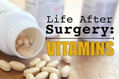 Life After Surgery: Vitamins | Dr. Steven Fass