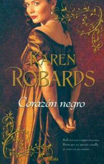 GENER-2014. Karen Robards. Corazón negro. BUTXACA 531 http://elmeuargus.biblioteques.gencat.cat/record=b1765334~S43*cat http://www.lecturalia.com/libro/56495/corazon-negro