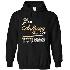 It is an Anthony thing T Shirts, Hoodies. Check price ==► https://www.sunfrog.com/Names/It-is-an-Anthony-thing-T-shirt--Limited-Edition-3925-Black-15062589-Hoodie.html?41382