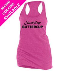 a32410cbd4091 SUCK IT UP Buttercup - Women s Custom Soft-Blend Racerback Inspirational  Motivational Funny Gym Fitness Tank Top Tee