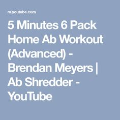 5 Minutes 6 Pack Home Ab Workout (Advanced) - Brendan Meyers   Ab Shredder - YouTube