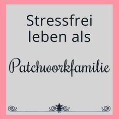 Die 35 besten Bilder von Stressfrei leben als Patchworkfamilie