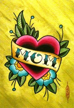 Traditional mom tattoo-- going to draw one to get for my mom Mom Heart Tattoo, Mum Tattoo, Mom Dad Tattoos, Dog Tattoos, Future Tattoos, Tattoo You, Small Tattoos, Sleeve Tattoos, Tatoos