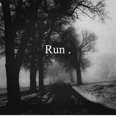 I'm a marathon runner and I'm anxious to see what I'm running from.