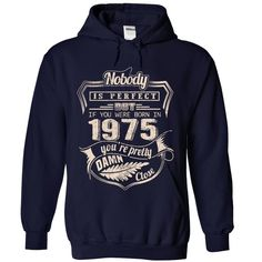 Nobody Perfect If Born In 1975 Pretty Damn Close T-Shirts, Hoodies. Check Price Now ==► https://www.sunfrog.com/Birth-Years/Nobody-Perfect-If-Born-In-1975-Pretty-Damn-Close-3113-NavyBlue-Hoodie.html?41382