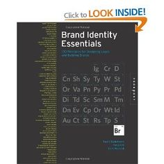 Brand Indentity Essentials: 100 Principles for Designing Logos and Buidling Brands: 100 Principles for Designing Logos and Brands