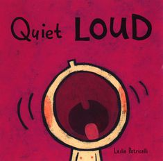 Sniffles are quiet, but sneezes are loud. Amiably illustrated in a bright, graphic style, Leslie Patricelli's spirited board book, QUIET LOUD, stars an obliging, bald, and very expressive toddler who acts out each pair of opposites with comically dramatic effect. Board Book 9780763619527 / Ages 1-3