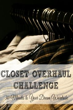 Closet Overhaul Challenge: 30 minutes to your perfect wardrobe!