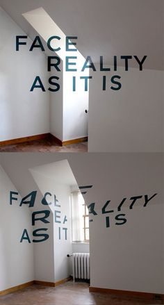 Face reality as it is