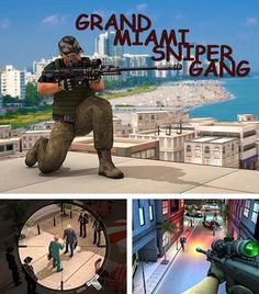Grand Miami Sniper Gang 3D - Экшен тир 3D на Android. Уничтожайте всех преступников на своём пути.