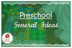 Preschool activities, ideas and resources for teachers and parents.