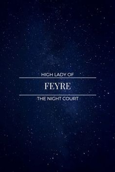 I read that as high lady of Feyre the night court