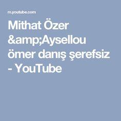 Mithat Özer &Aysellou ömer danış şerefsiz - YouTube