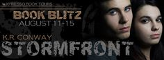 BOOK BLITZ & 2 GIVEAWAYS - Stormfront by K.R. Conway (Book Blitz, Paranormal, Xpresso Book Tours)  (August 2014)