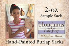 Support Johana & other women infected with HIV/AIDS by purchasing their hand-painted burlap sacks with 2-oz or 4-oz of Honduran coffee. http://www.reviveyourcoffee.com/shop-online
