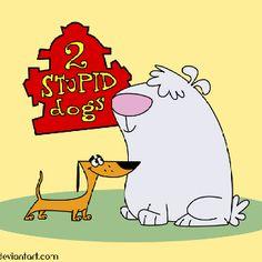 2 stupid dogs haha makes laugh!! :))