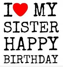 Trendy birthday message for sister articles 23 ideas Happy Birthday Love Message, Happy Birthday Sister Pictures, Birthday Messages For Sister, Message For Sister, Happy Birthday Wishes Cards, Love My Sister, Happy Birthday Images, Happy Birthday Me, Birthday Greetings
