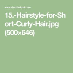 15.-Hairstyle-for-Short-Curly-Hair.jpg (500×646)