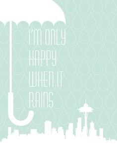 Seattle Rain Print I'm only happy when it rains - 11x14 Poster typography art modern wall decor aqua space needle umbrella tiffany blue. $27.00, via Etsy.