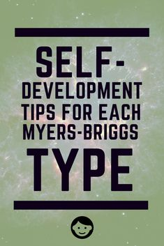 Self Development Tips For Each Myers Briggs Type