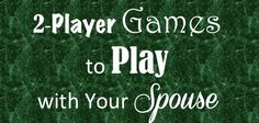 2 Player Games to Play with Your Spouse @tolove,honor and vacum