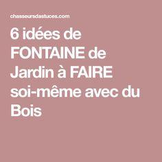 6 idées de FONTAINE de Jardin à FAIRE soi-même avec du Bois
