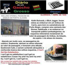 Diário de um Gaúcho Grosso: ÚLTIMAS NOTÍCIAS GAÚCHAS ( ROLLING STONES, PASSEAM...
