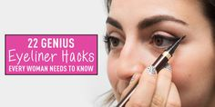 22 Genius Eyeliner Hacks Every Woman Needs to Know