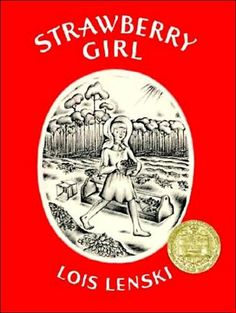 Strawberry Girl by Lois Lenski, one of my favorite books