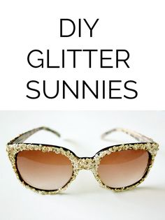 """Because the word """"sunglasses"""" was too long and we had to make it shorter. And also we like glitter all over our faces."""