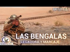 Battlefield 1 Las Bengalas del Explorador, Marcaje y cegadora. Guía