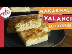 Makarnalı Yalancı Su Böreği Videosu - Nefis Yemek Tarifleri